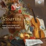 Valerio Losito & Federico Del Sordo - Carlo Tessarini: Violin Sonatas