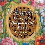 Francesco Cera – Henri D'Anglebert: Complete Harpsichord Music