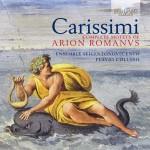 Ensemble Seicentonovecento, Flavio Colusso – Giacomo Carissimi: Motets from Arion Romanus
