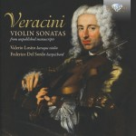 Valerio Losito & Federico Del Sordo – Francesco Maria Veracini: Violin Sonatas From Unpublished Manuscripts