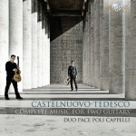 Duo Pace Poli Cappelli – Mario Castelnuovo-Tedesco: Complete Music For Two Guitars