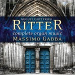 Massimo Gabba – August Gottfried Ritter: Complete Organ Music