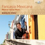 Rodolfo Pérez – Various Composers: Mexican Guitar Music
