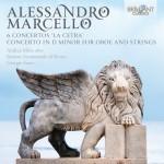 Andrea Mion · Insieme Strumentale di Roma, Giorgio Sasso – Alessandro Marcello: 6 Concertos 'La Cetra'* · Concerto In D minor For Oboe And Strings