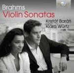 Kristóf Baráti & Klára Würtz – Johannes Brahms: Violin Sonatas