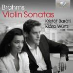 Kristóf Baráti & Klára Würtz: Johannes Brahms: Violin Sonatas