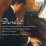 Kiyotaka Izumi · Eliot Lawson · David Cohen – Emmanuel Durlet: Sonata for Piano and Violin 'Illuminated Tales' · 'The Refuge Of Your Eyes' for Cello and Piano · Music for Solo Piano