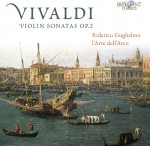 L'Arte dell'Arco, Federico Guglielmo — Antonio Vivaldi: Violin Sonatas Op. 2