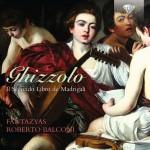 Fantazyas, Roberto Balconi – Giovanni Ghizzolo: Il Secondo Libro de Madrigali