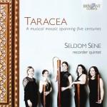 Seldom Sene Recorder Quintet: Taracea – A Musical Mosaic Spanning Five Centuries