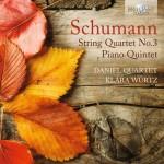 Daniel Quartet · Klára Würtz – Robert Schumann: String Quartet No. 3 · Piano Quintet