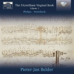 Pieter-Jan Belder – Peter Philips · Jan Pieterszoon Sweelinck: Fitzwilliam Virginal Book, Vol. 3