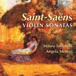 Mauro Tortorelli & Angela Meluso – Camille Saint-Saëns: Violin Sonatas
