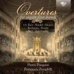 Pietro Pasquini & Francesco Zuvadelli – Various: Overtures for Organ Four Hands