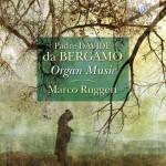 ^Marco Ruggeri – Padre Davide da Bergamo: Organ Music