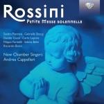 New Chamber Singers, Andrea Cappelleri – Gioachino Rossini: Petite Messe Solennelle