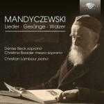 Dénise Beck · Christina Baader · Christian Lambour - Eusebius Mandyczewski: Lieder · Gesänge · Walzer