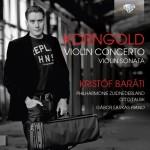 Kristóf Baráti – Erich Wolfgang Korngold: Violin Concerto · Violin Sonata