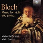 Maristella Patuzzi & Mario Patuzzi – Ernest Bloch: Music for Violin and Piano