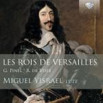 Miguel Yisrael – Les Rois des Versailles – Lute Music by Pinel and de Visée