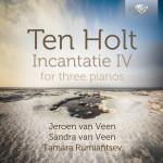 Jeroen van Veen · Sandra van Veen · Tamara Rumiantsev – Simeon ten Holt: Incantatie IV for three pianos