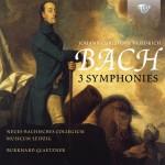 Neues Bachisches Collegium Musicum Leipzig, Burkhard Glaetzner – Johann Christoph Friedrich Bach: 3 Symphonies