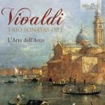 L'Arte dell'Arco – Antonio Vivaldi: Trio Sonatas Op. 1