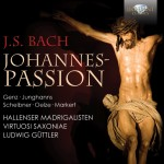 Hallenser Madrigalisten · Virtuosi Saxoniae, Ludwig Güttler - Johann Sebastian Bach: Johannes-Passion