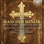 RIAS-Kammerchor, Marcus Creed · Akademie für Alte Musik Berlin, René Jacobs - Johann Sebastian Bach: Mass in B minor (h-Moll-Messe)