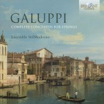 Ensemble StilModerno - Baldassare Galuppi: Complete Concertos for Strings