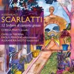 Corina Marti · Capella Tiberina, Paolo Perrone - Alessandro Scarlatti: 12 Sinfonie di Concerto Grosso