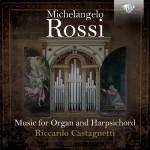 Riccardo Castagnetti - Michelangelo Rossi: Toccate e Correnti
