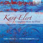 Sara Ligas & Elisa Marroni - Sigfrid Karg-Elert: Complete Music for Flute