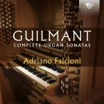 Adriano Falcioni – Alexandre Guilmant: Complete Organ Sonatas