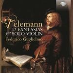 Federico Guglielmo – Georg Philipp Telemann: 12 Fantasias for Solo Violin