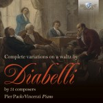 Pier Paolo Vincenzi – Various Composers: Complete Variations on a Waltz by Diabelli by 51 Composers