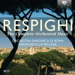 Orchestra Sinfonica di Roma, Francesco La Vecchia – Ottorino Respighi: The Complete Orchestral Music