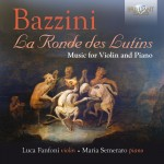 Luca Fanfoni & Maria Semeraro – Antonio Bazzini: Le Ronde des Lutins – Music for Violin and Piano
