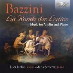 Luca Fanfoni & Maria Semeraro – Antonio Bazzini: Le Ronde des Lutins – Music for Violin and Piano