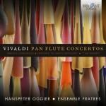 Hanspeter Oggier · Ensemble Fratres – Antonio Vivaldi: Panflute Concertos