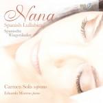 Carmen Solis & Eduardo Moreno – Various Composers: Nana – Spanish Lullabies (Spanische Wiegenlieder)