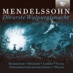 Rundfunkchor Leipzig · Gewandhausorchester Leipzig, Kurt Masur – Felix Mendelssohn Bartholdy: Die erste Walpurgisnacht