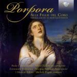 Femminile Harmònia · I Musicali Affetti, Michele Peguri – Nicola Antonio Porpora: Alle Figlie del Coro · Female Choirs of Baroque Venice