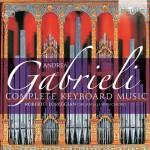 Roberto Loreggian - Andrea Gabrieli: Complete Keyboard Music
