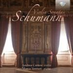 Andrea Cortesi & Marco Venturi - Robert Schumann: Violin Sonatas