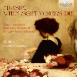 Quink Vocal Ensemble - Music, When Soft Voices Die