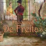 Carlos Damas, Jill Lawson, Jian Hong - Frederico de Freitas: Complete Music for Violin