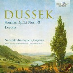Naruhiko Kawaguchi - Jan Ladislav Dussek: Sonatas Op. 35 Nos. 1-3 · Leçons
