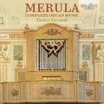 Enrico Viccardi - Tarquinio Merula: Complete Organ Music
