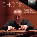 Wolfram Schmitt-Leonardy – Frédéric Chopin: Ballades · Impromptus · Preludes op. 28